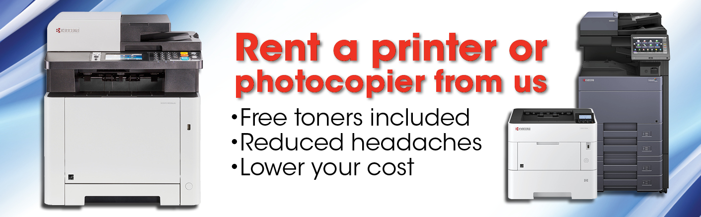 Rent a printer or photocopier from us / free toners included / reduced headaches / lower your costs